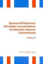 Spacecraft Maximum Allowable Concentrations for Selected Airborne Contaminants