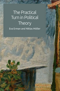 The Practical Turn in Political Theory