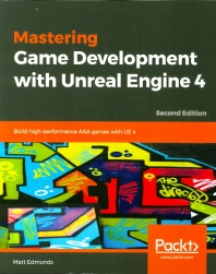 Mastering Game Development with Unreal Engine 4