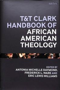 T&t Clark Handbook of African American Theology