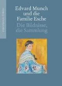Edvard Munch Und Die Familie Esche /Allemand