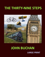 THE THIRTY-NINE STEPS JOHN BUCHAN Large Print