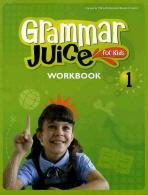 GRAMMAR JUICE FOR KIDS. 1(WORKBOOK)
