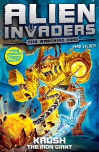 Alien Invaders 6  Krush - The Iron Giant