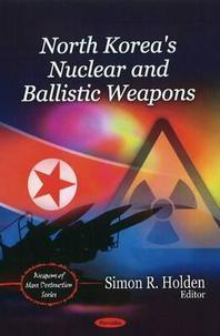 North Korea's Nuclear and Ballistic Weapons
