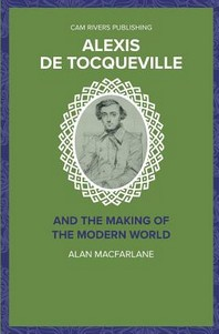 Alexis De Tocqueville and the Making of the Modern World