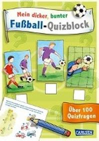 Mein dicker, bunter Fussball-Quizblock