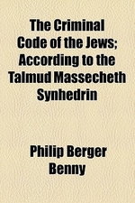 The Criminal Code of the Jews; According to the Talmud Massecheth Synhedrin