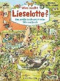 Was sucht Lieselotte? Das grosse Such-und-Finde-Wimmelbuch