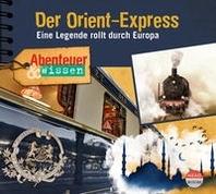 Abenteuer & Wissen: Der Orient-Express
