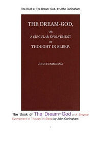 잠에서의 사고의 특이 진화. The Book of The Dream-God or, A Singular Evolvement of Thought in Sleep, by John Cuningham