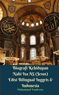 Biografi Kehidupan Nabi Isa AS (Jesus) Edisi Bilingual Inggris Dan Indonesia