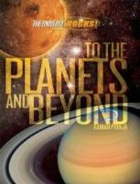 To the Planets and Beyond