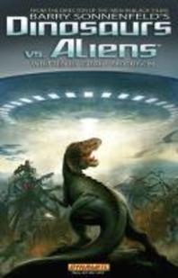 Barry Sonnenfeld's Dinosaurs Vs Aliens