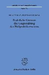 Rechtliche Grenzen Der Umgestaltung Des Heilpraktikerwesens