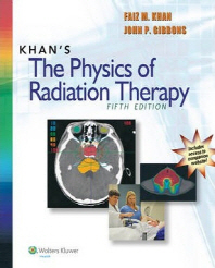 Khans The Physics of Radiation Therapy