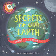 Secrets Of Our Earth Shine A Light Book