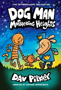 Dog Man. 10: Mothering Heights