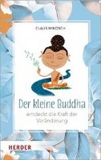 Der kleine Buddha entdeckt die Kraft der Veraenderung