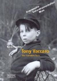 Tony Vaccaro: The Formative Years
