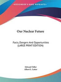 Our Nuclear Future