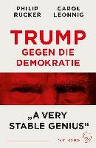 Trump gegen die Demokratie - ?A Very Stable Genius?