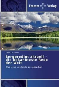Bergpredigt aktuell - die bekannteste Rede der Welt