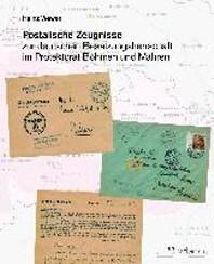 Postalische Zeugnisse zur deutschen Besatzungsherrschaft im Protektorat Boehmen und Maehren
