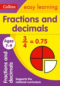 Collins Easy Learning Age 7-11 -- Fractions and Decimals Ages 7-9