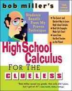 Bob Miller's High School Calc for the Clueless