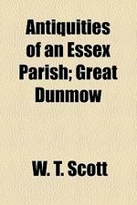 Antiquities of an Essex Parish; Great Dunmow