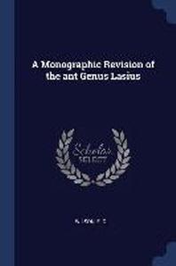 A Monographic Revision of the Ant Genus Lasius