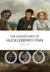 THE ADVENTURES OF HUCKLEBERRY FINN, VOL. 01 - 허클베리 핀의 모험, 1부 (영문원서)