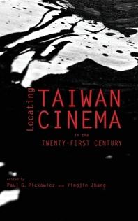 Locating Taiwan Cinema in the Twenty-First Century