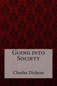 Going into Society Charles Dickens