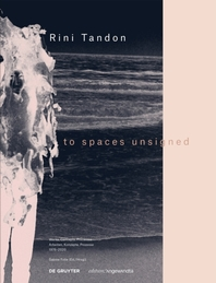 Rini Tandon. to Spaces Unsigned