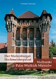Der Marienburger Hochmeisterpalast / Malborski Palac Wielkich Mistrzow