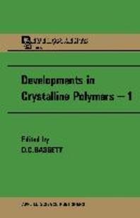 Developments in Crystalline Polymers--1