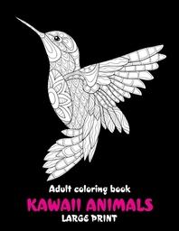 Adult Coloring Book Kawaii Animals - Large Print