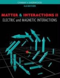 Matter and Interactions Vol. 2 : Electric and Magnetic Interactions
