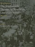 The Wadsworth Themes in American Literature Series, 1865-1915