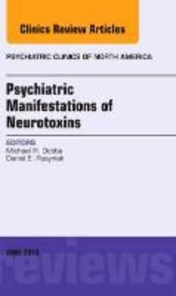 Psychiatric Manifestations of Neurotoxins, an Issue of Psychiatric Clinics, 36