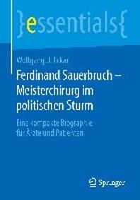 Ferdinand Sauerbruch Meisterchirurg Im Politischen Sturm