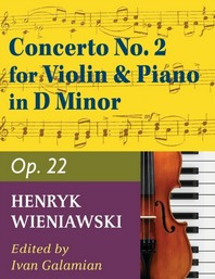 Wieniawski Henryk Concerto 2 in d minor Op. 22. Violin and Piano. by Ivan Galamian. International