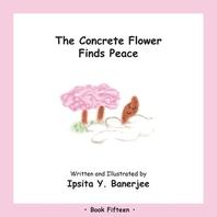 The Concrete Flower Finds Peace
