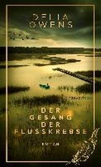 Der Gesang der Flusskrebse - Der grosse Bestseller als limitierte Schmuckausgabe