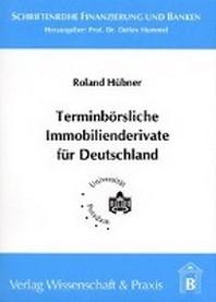 Terminb?rsliche Immobilienderivate f?r Deutschland