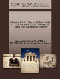 Village of Euclid, Ohio, V. Ambler Realty Co U.S. Supreme Court Transcript of Record with Supporting Pleadings