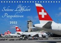 Seltene Luftfahrt Perspektiven (Tischkalender 2022 DIN A5 quer)