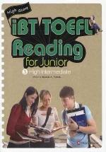 IBT TOEFL READING FOR JUNIOR. 3: HIGH INTERMEDIATE
